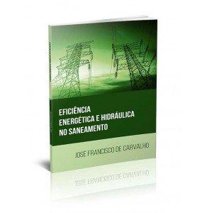 EFICIÊNCIA ENERGÉTICA E HIDRÁULICA NO SANEAMENTO