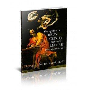 EVANGELHO DE JESUS CRISTO SEGUNDO MATEUS – UM GUIA DE ESTUDO