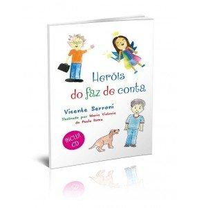 HERÓIS DO FAZ DE CONTA