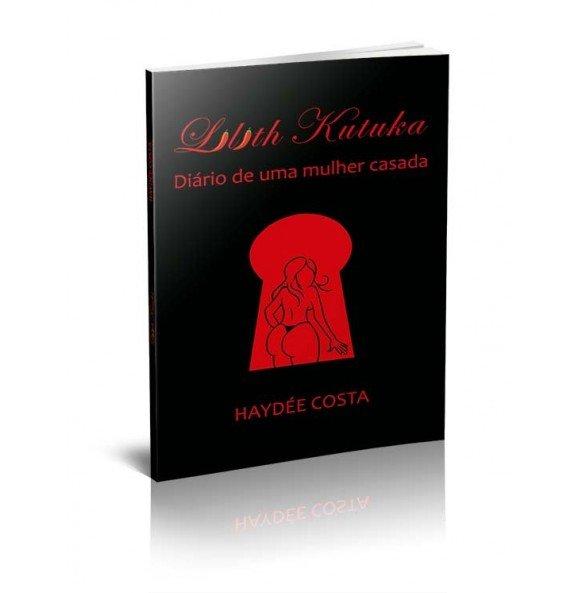 LILITH KUTUKA - DIÁRIO DE UMA MULHER CASADA