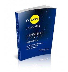 O NOVO LIVRO DOS ESPÍRITOS - CONTENDO BOAS-NOVAS & NOVAS REVELAÇÕES