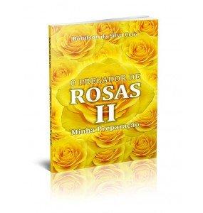O PREGADOR DE ROSAS II – MINHA PREPARAÇÃO
