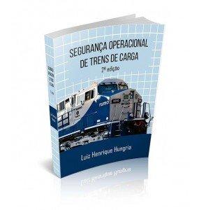 SEGURANÇA OPERACIONAL DE TRENS DE CARGA - 2ª EDIÇÃO