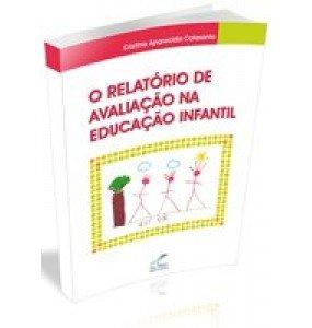 O relatório de Avaliação na educação infantil ESGOTADO