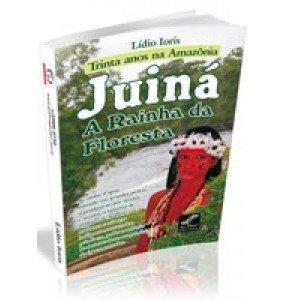 JUINÁ- A Rainha da Floresta