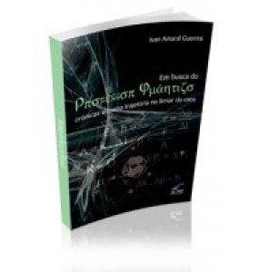 EM BUSCA DO PROFESSOR QUÂNTICO - Crônicas de uma trajetória no limiar do caos - ESGOTADO