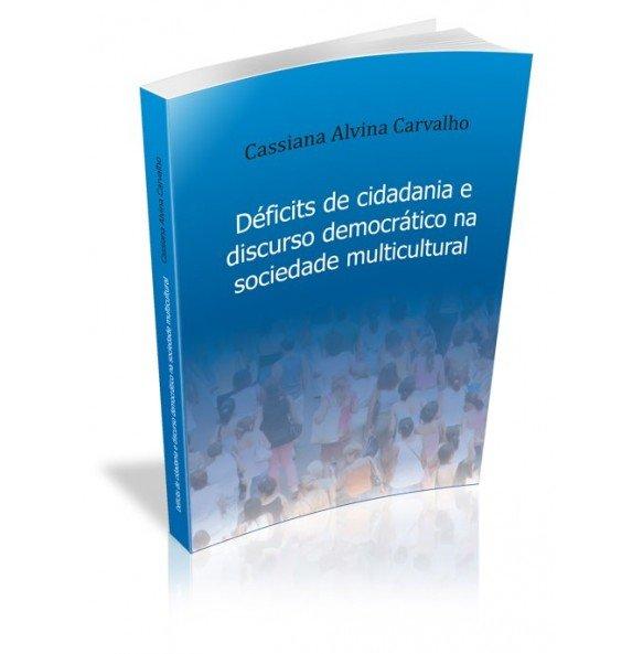 DÉFICITS DE CIDADANIA E DISCURSO DEMOCRÁTICO NA SOCIEDADE MULTICULTURAL