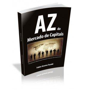 AZ do Mercado de Capitais Fundamentos Básicos para Produtos e Serviços de Investimentos