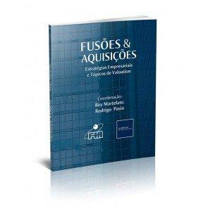 FUSÕES & AQUISIÇÕES  Estratégias Empresariais e Tópicos de Valuation