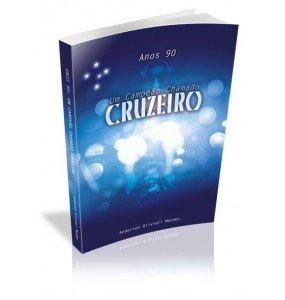 ANOS 90 UM CAMPEÃO CHAMADO CRUZEIRO
