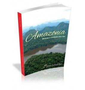 AMAZÔNIA Belezas e verdades dos rios