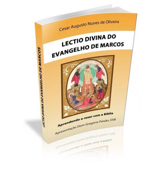 LECTIO DIVINA DO EVANGELHO DE MARCOS Aprendendo a rezar com a Bíblia