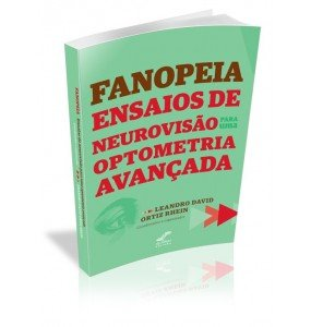FANOPEIA ENSAIOS DE NEUROVISÃO PARA UMA OPTOMETRIA AVANÇADA