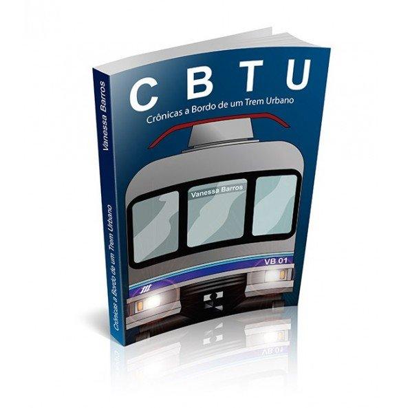 CBTU Crônicas a Bordo de um Trem Urbano