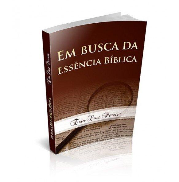 EM BUSCA DA ESSÊNCIA BÍBLICA