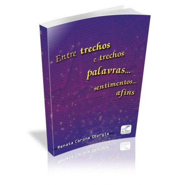 ENTRE TRECHOS E TRECHOS PALAVRAS...SENTIMENTOS...AFINS