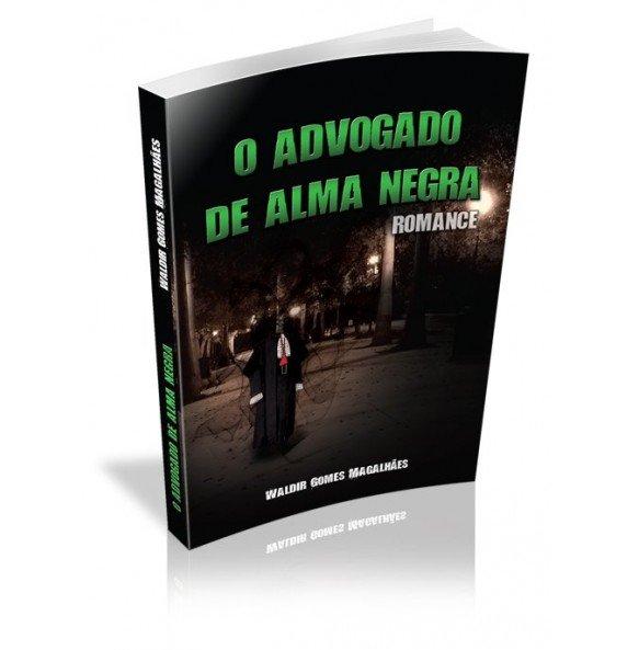 O ADVOGADO DE ALMA NEGRA