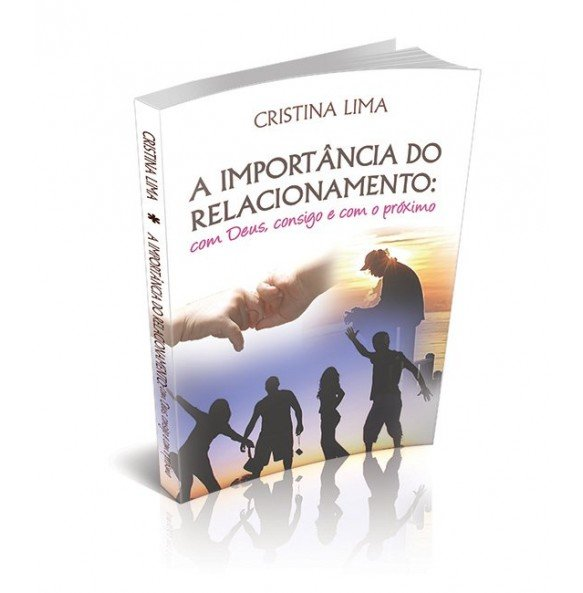 A IMPORTÂNCIA DO RELACIONAMENTO: Com Deus, consigo e com o próximo
